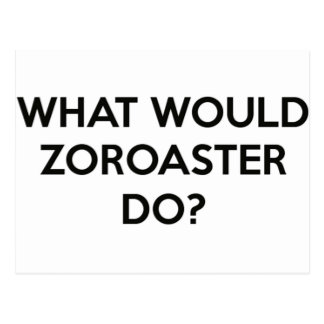 ¿Qué Zoroaster haría? Postal