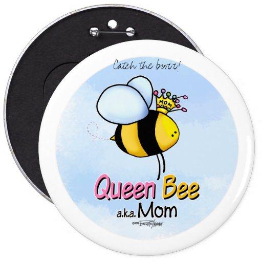 Queen Bee - aka Mom Pinback Button