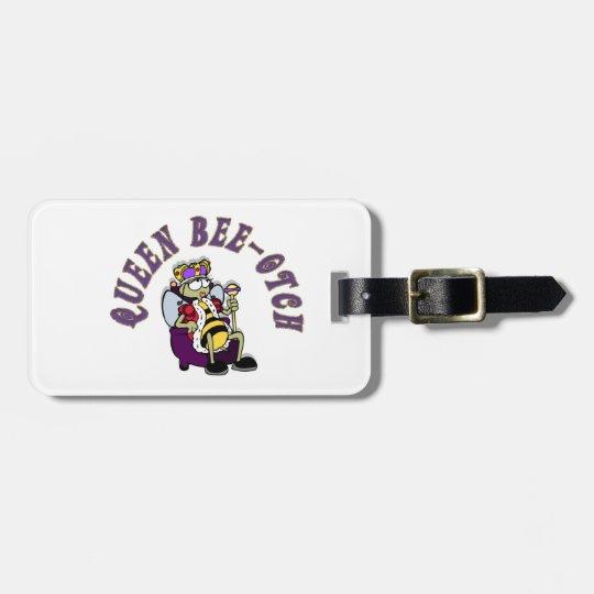 Queen Bee-Yotch Bag Tag