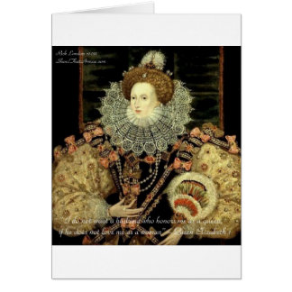 Queen Elizabeth 1 Love/Honour Love Quote Gifts Card