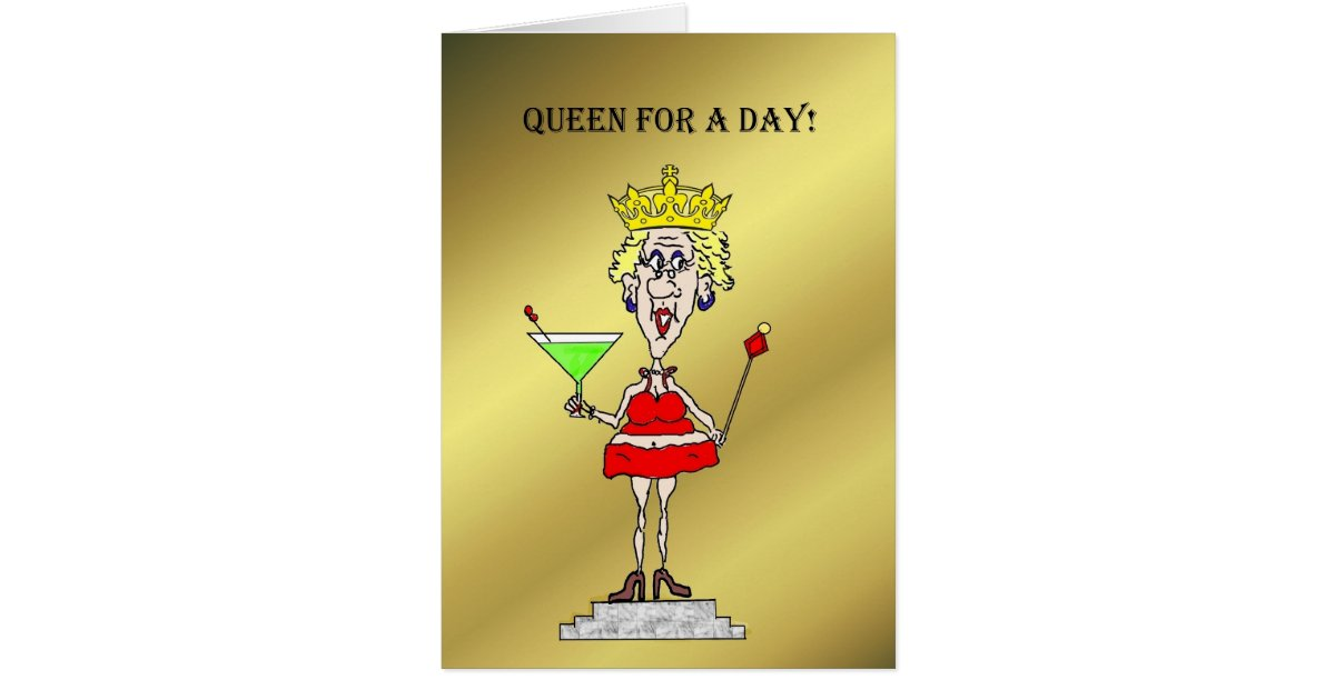 queen for a day funny birthday card zazzle. Black Bedroom Furniture Sets. Home Design Ideas
