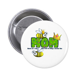 Queen for A Day Mom Button