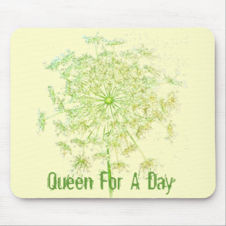 Queen For A Day Mouse Pad