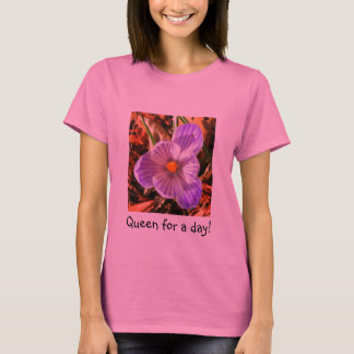 Queen for a day! T-Shirt