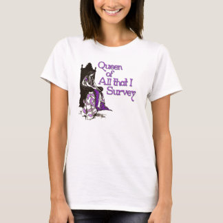 Queen of All I Survey T-Shirt