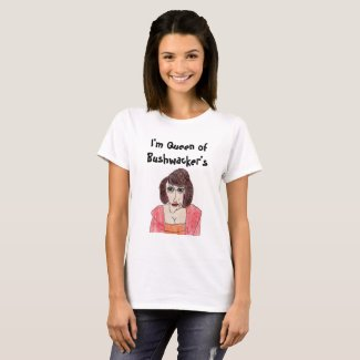 Queen of Bushwacker T-Shirt