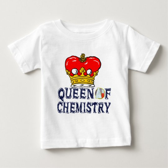 Queen Of Chemistry Baby T-Shirt