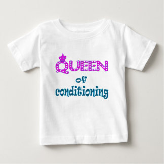 Queen of Conditioning Baby T-Shirt