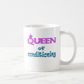 Queen of Conditioning Classic White Coffee Mug