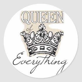 Queen of Everything Classic Round Sticker
