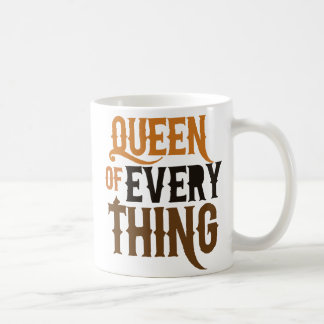 Queen of Everything Coffee Mug