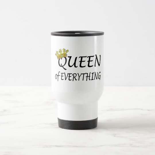 Queen Of Everything Crown Travel Mug