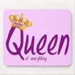 Queen of Everything [mousepad] Mouse Pad