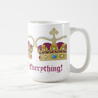Queen of Everything! Classic White Coffee Mug