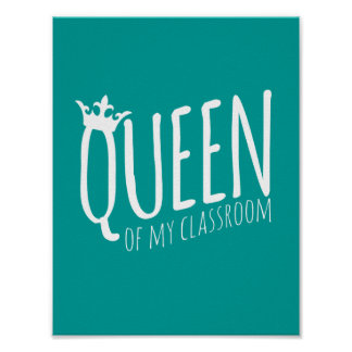 Queen of My Classroom Poster