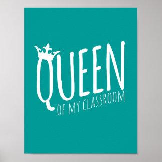 Queen of My Classroom Poster