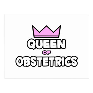 Queen of Obstetrics Postcard