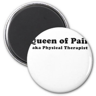 Queen of Pain aka Physical Therapist 2 Inch Round Magnet
