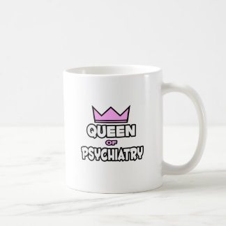 Queen of Psychiatry Classic White Coffee Mug