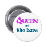 Queen of the Bars Pinback Buttons