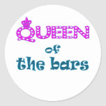 Queen of the Bars Round Stickers