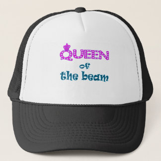 Queen of the Beam Trucker Hat