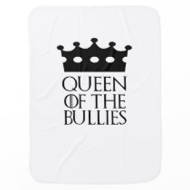 Queen of the Bullies, #Bullies Baby Blanket