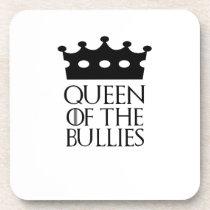 Queen of the Bullies, #Bullies Beverage Coaster