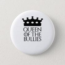 Queen of the Bullies, #Bullies Button