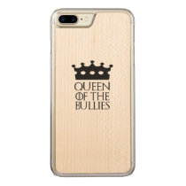 Queen of the Bullies, #Bullies Carved iPhone 8 Plus/7 Plus Case