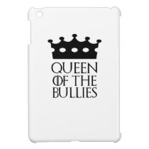 Queen of the Bullies, #Bullies Case For The iPad Mini