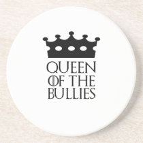 Queen of the Bullies, #Bullies Coaster