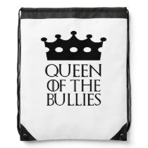 Queen of the Bullies, #Bullies Drawstring Backpack