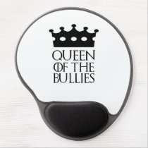 Queen of the Bullies, #Bullies Gel Mouse Pad