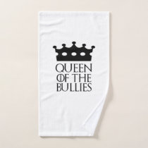 Queen of the Bullies, #Bullies Hand Towel