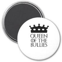 Queen of the Bullies, #Bullies Magnet