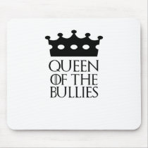 Queen of the Bullies, #Bullies Mouse Pad