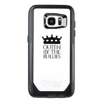 Queen of the Bullies, #Bullies OtterBox Samsung Galaxy S7 Edge Case