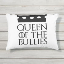 Queen of the Bullies, #Bullies Outdoor Pillow