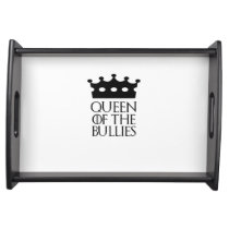 Queen of the Bullies, #Bullies Serving Tray