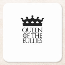 Queen of the Bullies, #Bullies Square Paper Coaster
