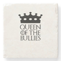 Queen of the Bullies, #Bullies Stone Coaster
