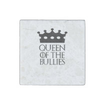 Queen of the Bullies, #Bullies Stone Magnet