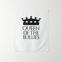 Queen of the Bullies, #Bullies Tapestry