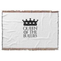 Queen of the Bullies, #Bullies Throw