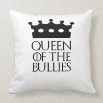 Queen of the Bullies, #Bullies Throw Pillow