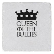 Queen of the Bullies, #Bullies Trivet