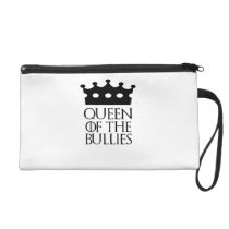 Queen of the Bullies, #Bullies Wristlet