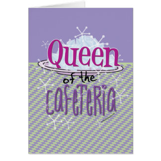 Queen of the Cafeteria - Lunch Lady Card