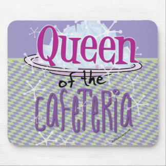 Queen of the Cafeteria - Lunch Lady Mousepads